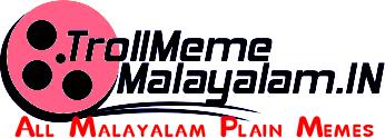 Malayalam Troll Memes | Plain Malayalam Memes